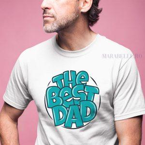 Tricou aniversar pentru tătici, The Best Dad