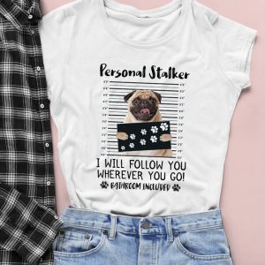Tricou Personal Stalker - Pug