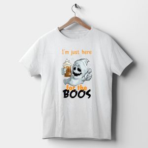 Tricou de Halloween, I'm Just Here For The Boos