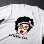 Tricou personalizat October Girl pentru aniversări de Octombrie