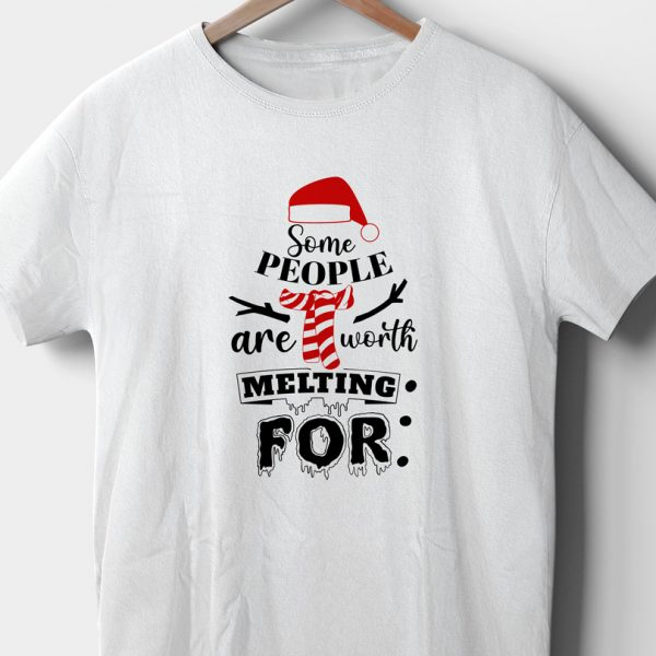 Tricou Crăciun, Some People Are Worth Melting For