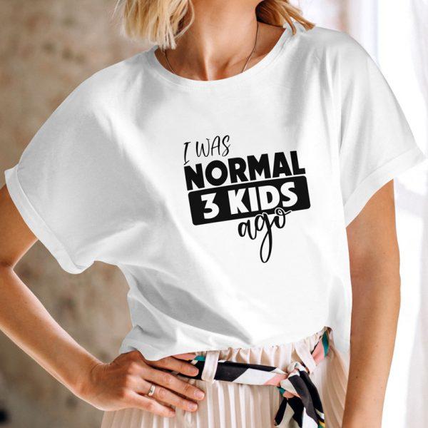Tricou mămici cu 3 copii - I Was Normal 3 Kids Ago