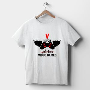 Tricou Valentine's Day V is for Video Games