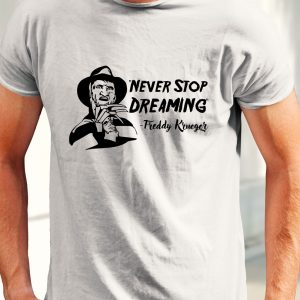 Tricou Freddy Krueger - Never Stop Dreaming